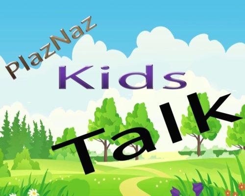 PlazNaz Kidz Talk: The Pursuit of Progress