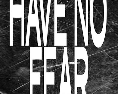"""""""Have No Fear – Boldness in Faith"""""""