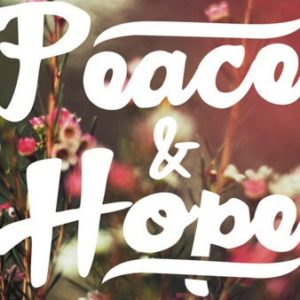 """""""Peace and Hope"""""""