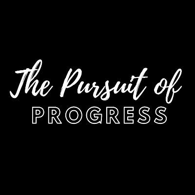 The Pursuit of Progress
